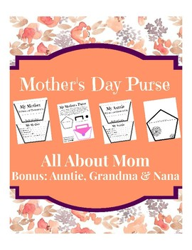 My Mother's Purse (Bonus Aunt, Grandma, Nana) Mothers Day, All About Mom, Mother