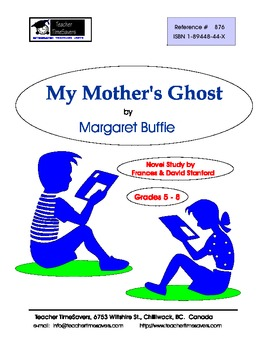 My Mother's Ghost by Margaret Buffie: Novel study for  Grades 6-9