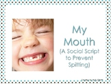 My Mouth! (A Social Script to Prevent Spitting)