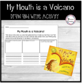 My Mouth is a Volcano (Draw & Write Activity)