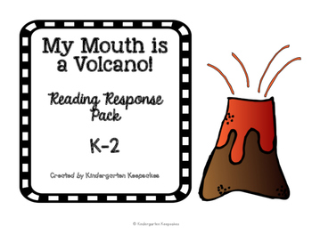 My Mouth is a Volcano! Reading Response K-2