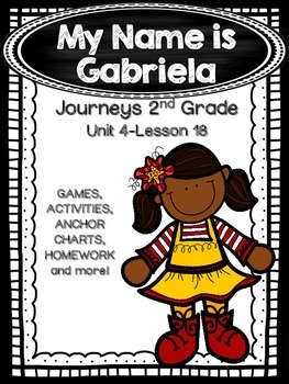 My Name is Gabriela Journeys 2nd Grade (Unit 4 Lesson 18)