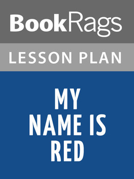 My Name Is Red Lesson Plans