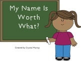 My Name Is Worth What? Common Core Aligned