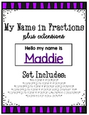 My Name in Fractions Plus Extensions