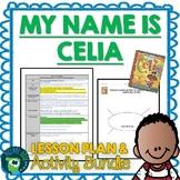 My Name is Celia: The Life of Celia Cruz Lesson Plan &Activities