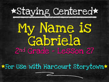 My Name is Gabriela  2nd Grade Harcourt Storytown Lesson 27