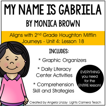 My Name Is Gabriela Aligned With Houghton Mifflin Journeys 2nd Grade