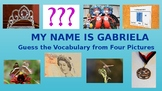 My Name is Gabriela Guess the Vocabulary Word from Four Pictures