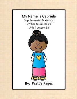 My Name is Gabriela Supplemental Activities for Journey's Unit 4 Lesson 18
