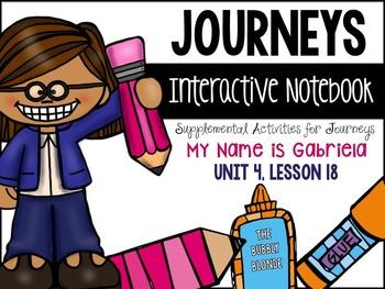 My Name is Gabriela Unit 4, Lesson 18 Journeys Print & Go