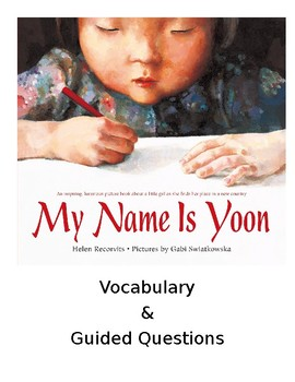 My Name is Yoon Guided Questions & Vocabulary Words