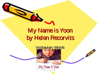My Name is Yoon Vocabulary Powerpoint