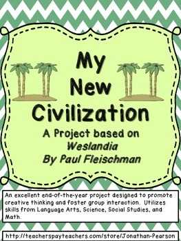 My New Civilization - A Project Based on Weslandia by Paul