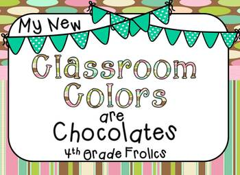My New Classroom Colors are Chocolates