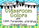 My New Classroom Colors are Lime, Turquoise, and Gray