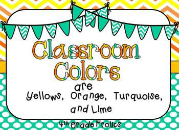 My New Classroom Colors are Yellows, Orange, Turquoise, and Lime