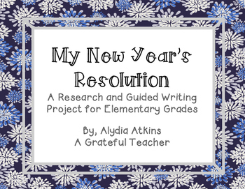 My New Year's Resolution - A Research and Guided Writing Project