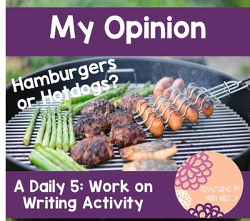 My Opinion- A Daily 5 Work on Writing Activity