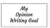 My Opinion Writing Goal