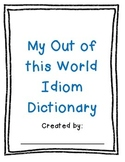 My Out of this World Idiom Dictionary