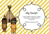 """My Owlet"" A Native American Lullaby with Orff Arrangement"