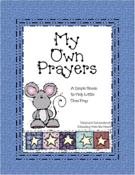 My Own Prayers: A Simple Guide to Helping Little Ones Pray
