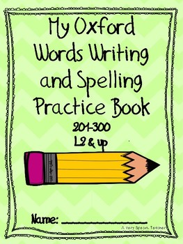 My Oxford Wrods Writing and Spelling Practice Book 201-300 L2 and up.