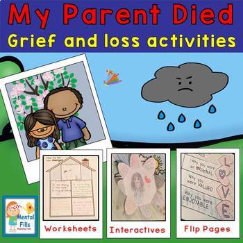 My Parent Died: Interactive Activities & Worksheets to Facilitate Healing