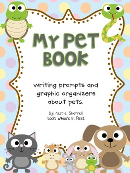My Pet Book: A Writing Project Including Graphic Organizers and Writing Paper