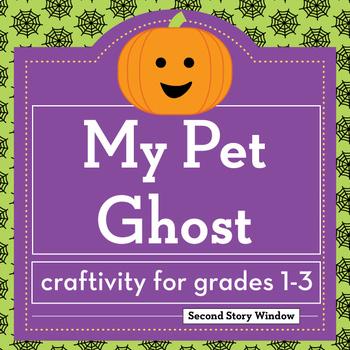 Halloween Activity • My Pet Ghost Halloween Writing Craftivity