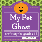 Halloween Activity • My Pet Ghost Halloween Writing Craftivity