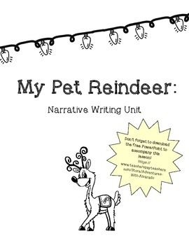 My Pet Reindeer: Narrative Writing Unit