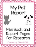 My Pet Report- Mini Book and Report Pages for Shared Research