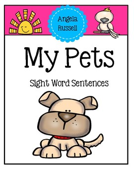 My Pets - Sight Word Sentences/Visual Aids