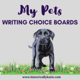My Pets: Writing Choice Boards