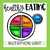 My Plate Healthy Eating & Nutrition Unit