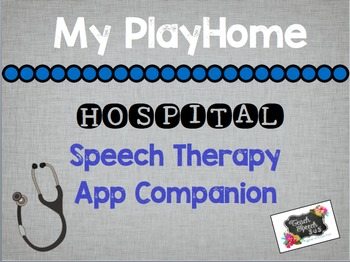 My PlayHome Hospital App Speech Language Therapy Companion Packet