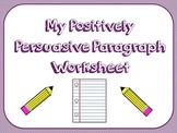 My Positively Persuasive Paragraph Graphic Organizer