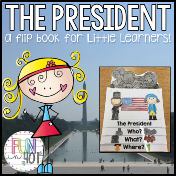 The President : A Flip Book for Little Learners!