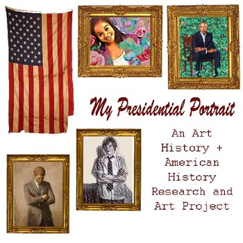 My Presidential Portrait: Research + Art Project