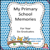 My Primary School Memories - Memory Book for Year Six Graduates Australia