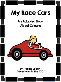 My Race Cars:  An Adapted Book About Colours