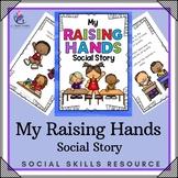 My Raising Hands Social Story - Social Skill Narrative Autism Special Education