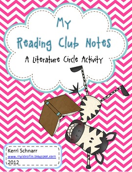 My Reading Club Notes: A Literature Circle Activity