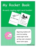 My Rocket Book: An early reading sight word booklet