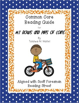 My Rows and Piles of Coins- Common Core Reading Guide and