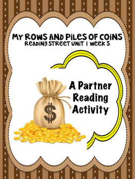 My Rows and Piles of Coins Reading Street 3rd grade Partner Read centers groups