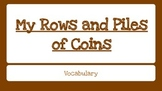 My Rows and Piles of Coins Vocabulary Slides