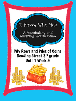 My Rows and Piles of Coins game I have, Who Has Reading Street 3rd grade centers